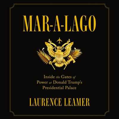 Mar-a-Lago by Laurence Leamer audiobook