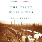 The First World War by  John Keegan audiobook