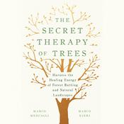 The Secret Therapy of Trees by  Marco Mencagli audiobook
