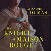 The Knight of Maison-Rouge by  Alexandre Dumas audiobook