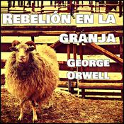 Rebelión en la granja by  George Orwell audiobook