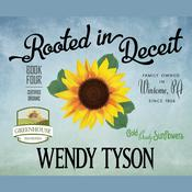 Rooted in Deceit by  Wendy Tyson audiobook