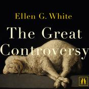 The Great Controversy by  Ellen G. White audiobook