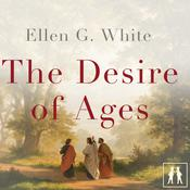 The Desire of Ages by  Ellen G. White audiobook