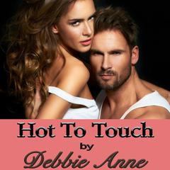 Hot to Touch by Debbie Anne audiobook