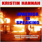 America is Speaking, When Will Our Hearts Listen by  Kristin Hannah audiobook