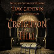 Time Captives: Creighton Hill by  Morgan Elizabeth Huneke audiobook