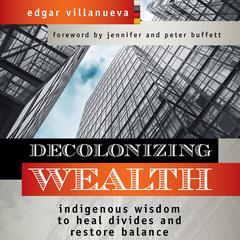 Decolonizing Wealth by Edgar Villanueva audiobook