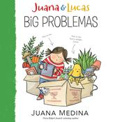 Juana & Lucas: Big Problemas by  Juana Medina audiobook