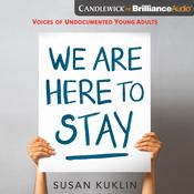 We Are Here to Stay by  Susan Kuklin audiobook
