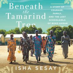 Beneath the Tamarind Tree by Isha Sesay audiobook