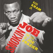 Smokin' Joe by  Mark Kram Jr. audiobook