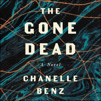The Gone Dead by Chanelle Benz audiobook