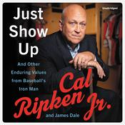 Just Show Up by  Cal Ripken Jr. audiobook