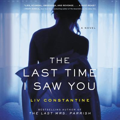 The Last Time I Saw You by Liv Constantine audiobook