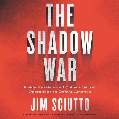 The Shadow War by Jim Sciutto audiobook