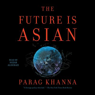 The Future is Asian by Parag Khanna audiobook