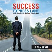 Success Express Lane: Your Roadmap to Personal Achievement by  James Taiwo audiobook