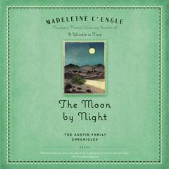 The Moon by Night by Madeleine L'Engle audiobook