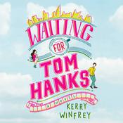 Waiting for Tom Hanks by  Kerry Winfrey audiobook