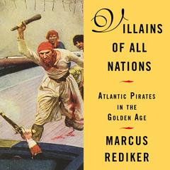 Villains of All Nations by Marcus Rediker audiobook
