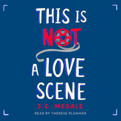 This Is Not a Love Scene by S. C. Megale audiobook