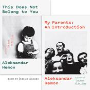 My Parents: An Introduction / This Does Not Belong to You by  Aleksandar Hemon audiobook