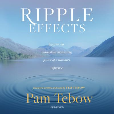 Ripple Effects by Pam Tebow audiobook