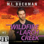 Wildfire at Larch Creek by  M. L. Buchman audiobook
