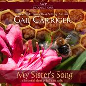 My Sister's Song by  Gail Carriger audiobook