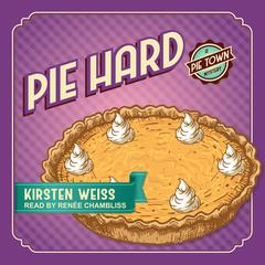 Pie Hard by Kirsten Weiss audiobook