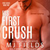 His First Crush by  MJ Fields audiobook