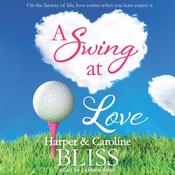 A Swing at Love by  Harper Bliss audiobook