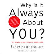 Why Is It Always About You? by  Sandy Hotchkiss LCSW audiobook