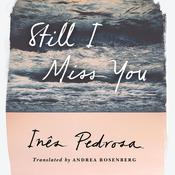 Still I Miss You by  Inês Pedrosa audiobook