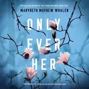 Only Ever Her by  Marybeth Mayhew Whalen audiobook
