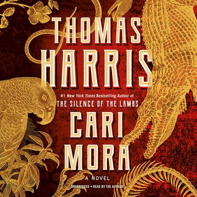 Cari Mora by Thomas Harris audiobook