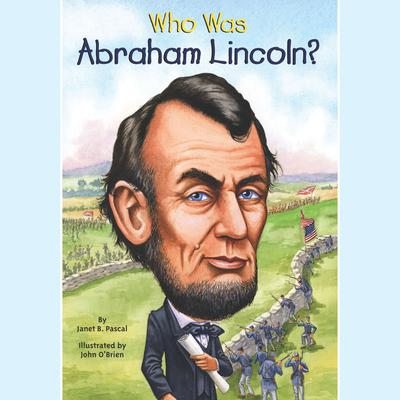Who Was Abraham Lincoln? by Janet Pascal audiobook