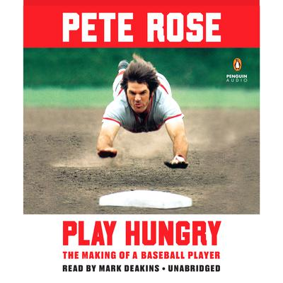 Play Hungry by Pete Rose audiobook