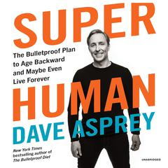 Super Human by Dave Asprey audiobook