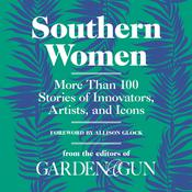 Southern Women by  Editors of Garden and Gun audiobook