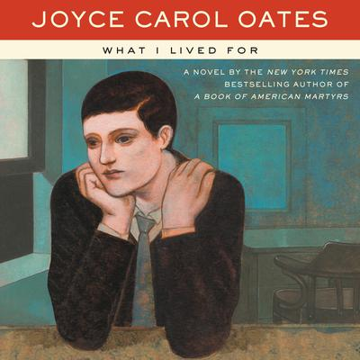 What I Lived For by Joyce Carol Oates audiobook