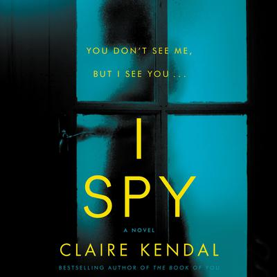 I Spy by Claire Kendal audiobook
