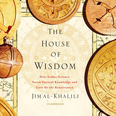 The House of Wisdom by Jim al-Khalili audiobook