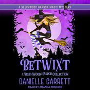 Betwixt by  Danielle Garrett audiobook