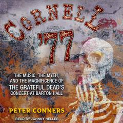 Cornell '77 by Peter Conners audiobook