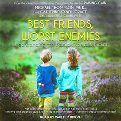 Best Friends, Worst Enemies by Michael Thompson audiobook