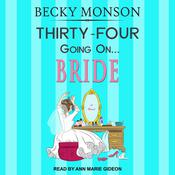 Thirty-Four Going on Bride by  Becky Monson audiobook