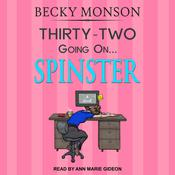 Thirty-Two Going on Spinster by  Becky Monson audiobook