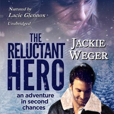The Reluctant Hero by Jackie Weger audiobook